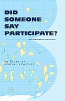 Did Someone Say Participate? An Atlas of Spatial Practice
