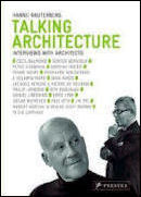 Talking Architecture: Interviews With Architects