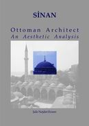 SİNAN Ottoman Architect an Aesthetic Analysis